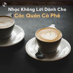 Nhạc Không Lời Dành Cho Các Quán Cà Phê - Various Artists