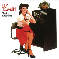 This Is A Recording - Lily Tomlin