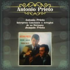 Antonio Prieto Interpreta Canciones y Arreglos de su Hermano Joaquín Prieto - Antonio Prieto