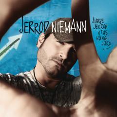 Judge Jerrod & The Hung Jury - Jerrod Niemann