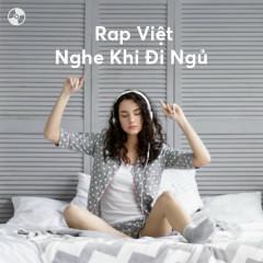 Rap Việt Nghe Khi Đi Ngủ