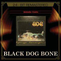 Balada Cinta - Black Dog Bone
