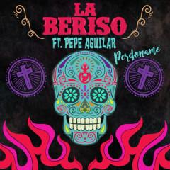 Perdoname (Mariachi Mix) - La Beriso, Pepe Aguilar