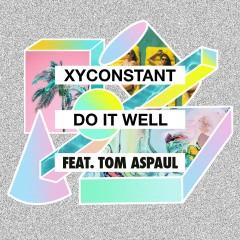Do It Well (feat. Tom Aspaul) [Midnight City Remix] - XYconstant, Tom Aspaul