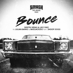Bounce - Dimitri Vegas & Like Mike,Julian Banks,Bassjackers,Snoop Dogg