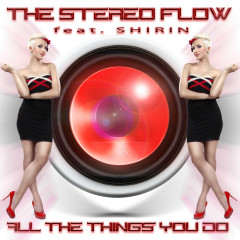 All the Things You Do - Shirin, The Stereo Flow