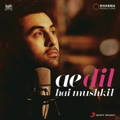 Ae Dil Hai Mushkil Title Track (From