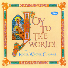 Joy To The World - Roger Wagner Chorale