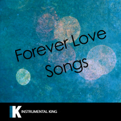 Forever Love Songs - Instrumental King