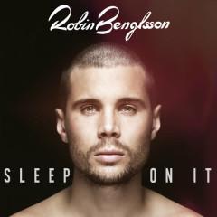 Sleep on It - Robin Bengtsson