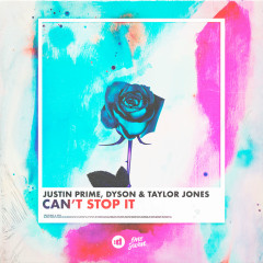 Can't Stop It - Justin Prime, Dyson, Taylor Jones