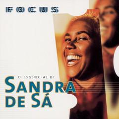 Focus - O Essencial de Sandra de Sá - Sandra De Sá