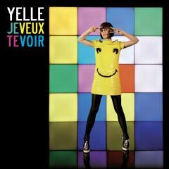 Je Veux Te Voir [Remixes 2008] - Yelle