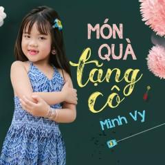 Món Quà Tặng Cô (Single) - Bé Minh Vy