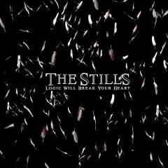 Logic Will Break Your Heart (U.S. Version) - The Stills
