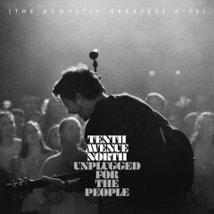 Unplugged for the People (The Acoustic Greatest Hits) - Tenth Avenue North