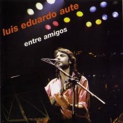 Entre amigos (Live) - Luis Eduardo Aute