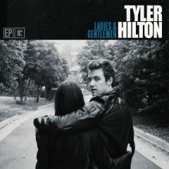 Ladies & Gentlemen - Tyler Hilton