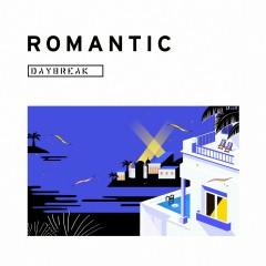 ROMANTIC - Daybreak