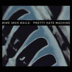 Pretty Hate Machine (Remastered) - Nine Inch Nails