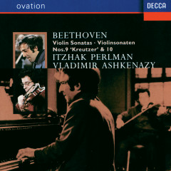 Beethoven: Violin Sonatas Nos.9 & 10 - Itzhak Perlman, Vladimir Ashkenazy