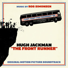 The Front Runner (Original Motion Picture Soundtrack) - Rob Simonsen
