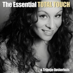 The Essential Total Touch & Trijntje Oosterhuis