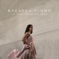 Rafaela Pinho (Ao Vivo na Cidade das Artes) (Playback) - Rafaela Pinho
