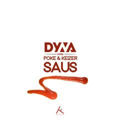 Saus (feat. Poke & Keizer) - Dyna, Poke, Keizer