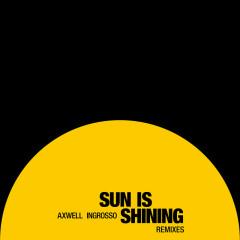 Sun Is Shining (Remixes) - Axwell /\ Ingrosso, Axwell, Sebastian Ingrosso