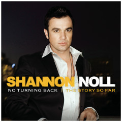 No Turning Back: The Story So Far - Shannon Noll