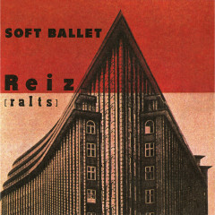 Reiz -Live at NHK Hall- - SOFT BALLET