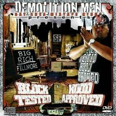 Demolition Men Present: Block Tested Hood Approved - Big Rich