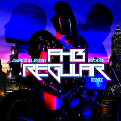 Regular (Remix) - FHB,Bankroll Fresh,Spodee