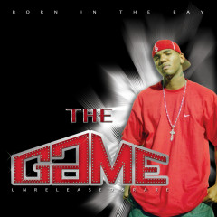 Born in the Bay (Clean Version) - The Game