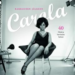 Rakkauden jälkeen - 40 Hittiä ja harvinaista helmeä - Carola