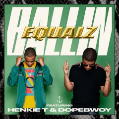 Ballin' - Equalz, Henkie T, Dopebwoy