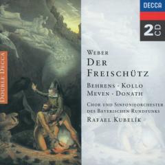 Weber: Der Freischütz - René Kollo, Hildegard Behrens, Helen Donath, Peter Meven, Chor des Bayerischen Rundfunks
