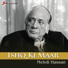 Ishq Ki Maar - Mehdi Hassan