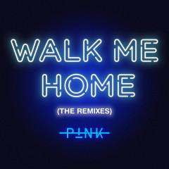 Walk Me Home (The Remixes) - P!nk
