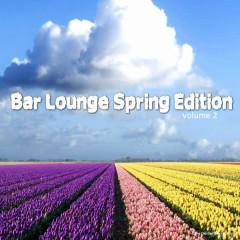 Bar Lounge - Spring Edition , Vol. 2 - Various Artists