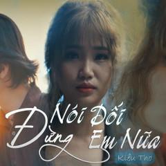 Đừng Nói Dối Em Nữa (Single) - Kiều Thơ Mellow