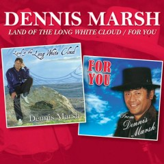Land of the Long White Cloud / For You - Dennis Marsh
