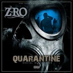 Quarantine: Social Distancing - Z-Ro