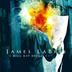 I Will Not Break - James LaBrie