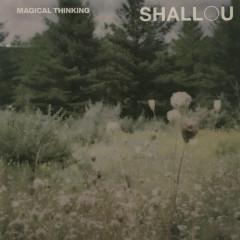 Magical Thinking - Shallou