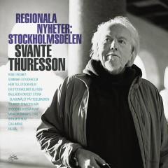 Regionala nyheter: Stockholmsdelen - Svante Thuresson