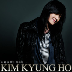 Story That I Couldn't Tell - Kim Kyung Ho