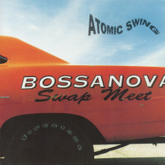 Bossanova Swap Meet - Atomic Swing