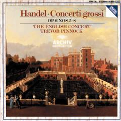 Handel: Concerti grossi Op.6, Nos.5-8 - The English Concert, Trevor Pinnock, Simon Standage, Elizabeth Wilcock, Anthony Pleeth